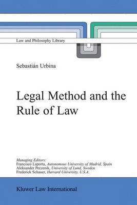 Legal Method and the Rule of Law by Sebastian Urbina