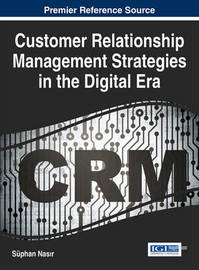 Customer Relationship Management Strategies in the Digital Era by Suphan Nasir