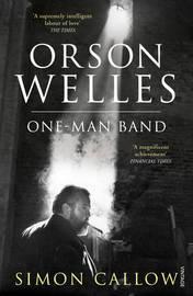 Orson Welles, Volume 3 by Simon Callow