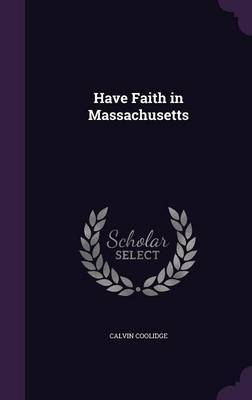 Have Faith in Massachusetts by Calvin Coolidge image