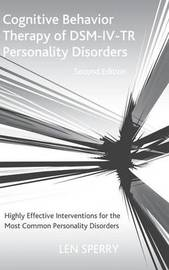 Cognitive Behavior Therapy of DSM-IV-TR Personality Disorders by Len Sperry image