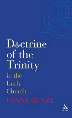 A Brief History of the Doctrine of the Trinity in the Early Church by Franz Dünzl image