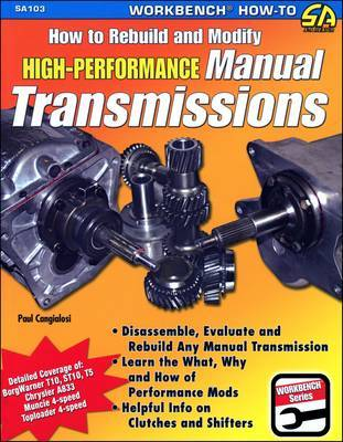 How to Rebuild & Modify High Performance Manual Transmissions by Paul Cangialosi