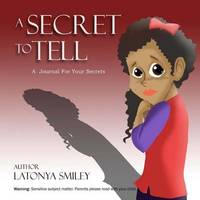 A Secret to Tell (Journal) by Latonya Smiley