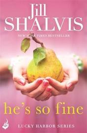 He's So Fine: Lucky Harbor 11 by Jill Shalvis