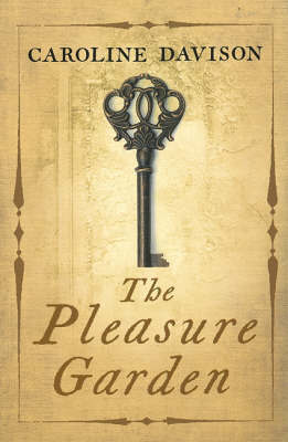 The Pleasure Garden by Caroline Davison