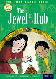 Read With Biff, Chip and Kipper: Level 11 First Chapter Books: The Jewel in the Hub by Roderick Hunt