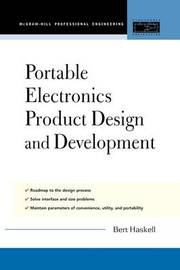Portable Electronics Product Design and Development by Bert Haskell