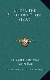 Under the Southern Cross (1907) by Elizabeth Robins
