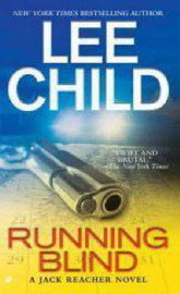 Running Blind (Jack Reacher #4) by Lee Child