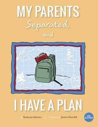 My Parents Separated, and I Have a Plan by Katherine Eskovitz
