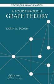 A Tour through Graph Theory by Karin R Saoub