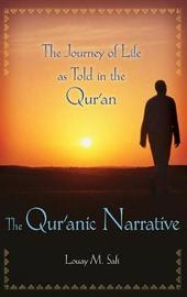 The Qur'anic Narrative by Louay M Safi