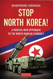 Stop North Korea! by Shepherd Iverson
