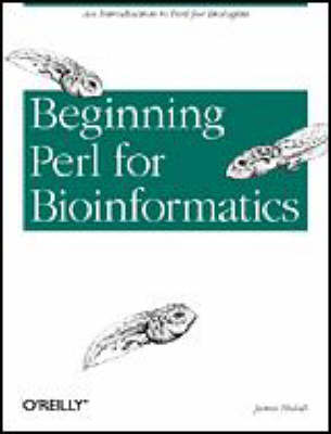 Beginning Perl for Bioinformatics by James Tisdall image