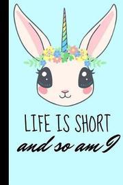 Life Is Short So Am I! by Retrosun Designs