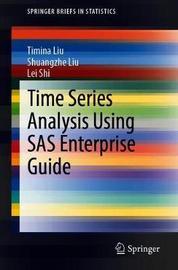 Time Series Analysis Using SAS Enterprise Guide by Timina Liu