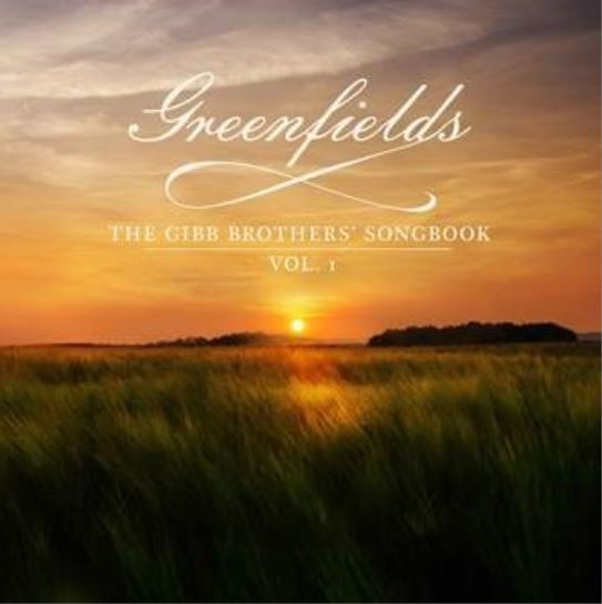 Greenfields The Gibb Brothers Songbook by Barry Gibb
