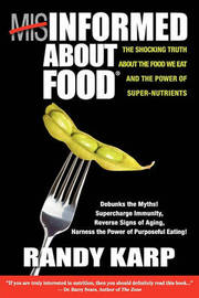 Misinformed about Food by Randy Karp