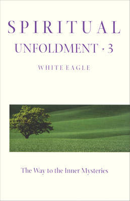 "Spiritual Unfoldment: v. 3 by ""White Eagle"" image"