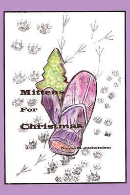 Mittens for Christmas by Donna M. Jitchotvisut