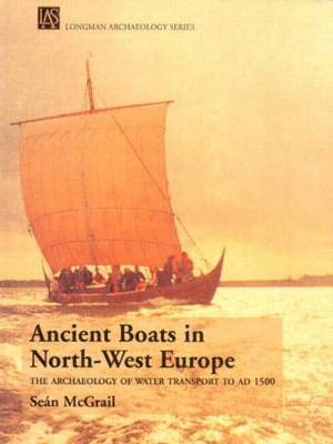 Ancient Boats in North-West Europe by Sean McGrail