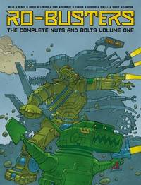 Ro-Busters: The Complete Nuts and Bolts Vol. I by Pat Mills