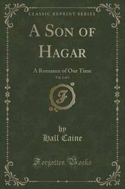 A Son of Hagar, Vol. 2 of 3 by Hall Caine