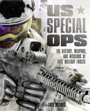 US Special Ops: The History, Weapons and Missions of Elite Military Forces by Fred Pushies