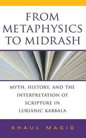 From Metaphysics to Midrash by Shaul Magid