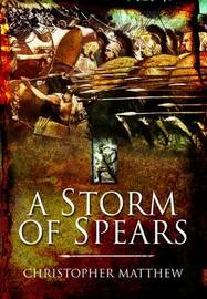 A Storm of Spears by Christopher Matthew