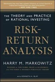 Risk-Return Analysis: The Theory and Practice of Rational Investing (Volume One) by Harry M. Markowitz