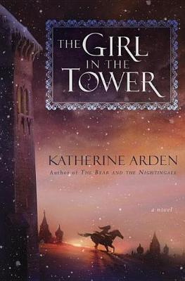The Girl in the Tower by Katherine Arden image