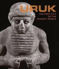 Uruk - First City of the Ancient World by Nicola Crusemann