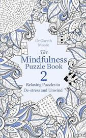 The Mindfulness Puzzle Book 2 by Gareth Moore