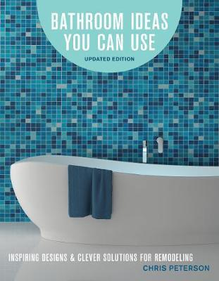 Bathroom Ideas You Can Use, Updated Edition by Chris Peterson
