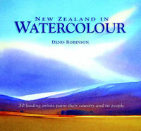 New Zealand in Watercolour by Denis Robinson