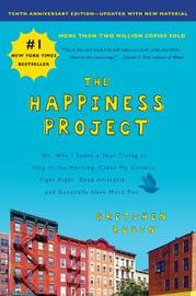The Happiness Project, Tenth Anniversary Edition by Gretchen Rubin