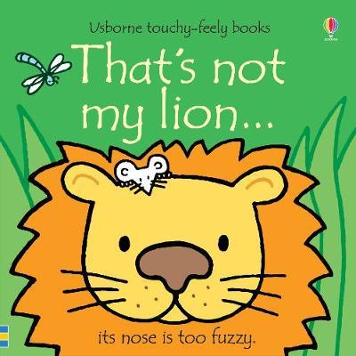 That's not my lion... by Fiona Watt