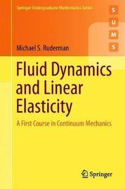 Fluid Dynamics and Linear Elasticity by Michael S. Ruderman