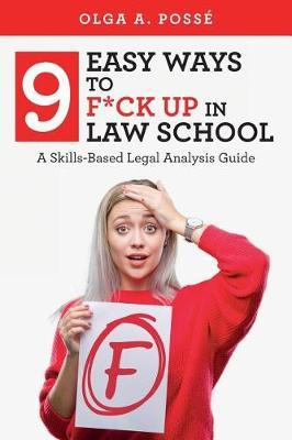 Nine Easy Ways to F*ck Up In Law School by Olga a Posse