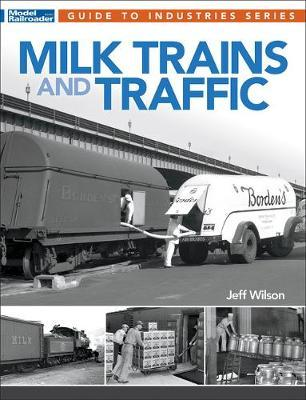 Milk Trains and Traffic by Jeff Wilson
