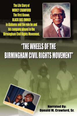 """The Wheels Of The Birmingham Civil Rights Movement"" by Donald M. Crawford Sr. image"