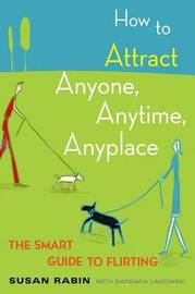 How to Attract Anyone, Anytime, Anyplace by Barbara Lagowski image