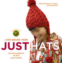 Lion Brand Yarn: Just Hats - Favourite Patterns to Knit and Crochet by Nancy J Thomas image