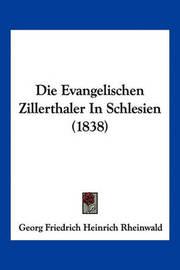 Die Evangelischen Zillerthaler in Schlesien (1838) by Georg Friedrich Heinrich Rheinwald
