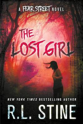 The Lost Girl: A Fear Street Novel by R.L. Stine