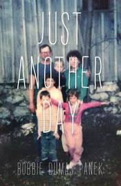 Just Another Day by Bobbie Dumas Panek