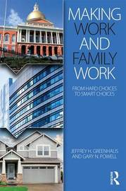Making Work and Family Work by Jeffrey H Greenhaus