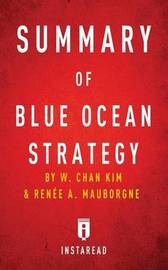 Summary of Blue Ocean Strategy by Instaread Summaries